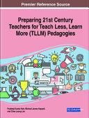 Preparing 21st Century Teachers for Teach Less  Learn More  TLLM  Pedagogies