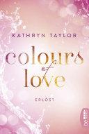Colours of Love - Erlöst