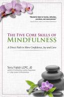 The Five Core Skills of Mindfulness