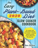 The Easy Plant Based Diet Slow Cooker Cookbook 2020 Book PDF