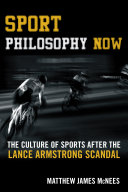 Sport Philosophy Now: The Culture of Sports after the Lance ...