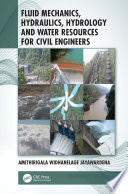 Fluid Mechanics  Hydraulics  Hydrology and Water Resources for Civil Engineers