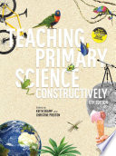 """Teaching Primary Science Constructively"" by Keith Skamp, Christine Margaret Preston"
