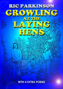 Growling at the Laying Hens (New Edition with 4 extra poems)