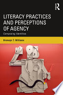 Literacy Practices and Perceptions of Agency  : Composing Identities
