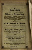 ... Verzeichniss eines Theiles der hinterlassenen ansehnlichen Bücher-Sammlung des verstorbenen C. E. Frhrn. v. Moll ... welche ... den 1ten März 1841 ... versteigert wird