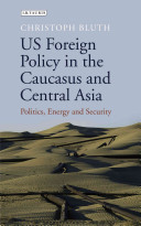 US Foreign Policy in the Caucasus and Central Asia