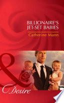 Billionaire s Jet Set Babies  Mills   Boon Desire   Billionaires and Babies  Book 17