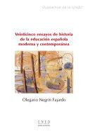 VEINTICINCO ENSAYOS DE HISTORIA DE LA EDUCACIÓN ESPAÑOLA MODERNA Y CONTEMPORÁNEA