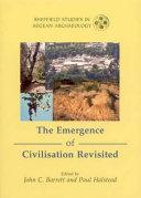 The Emergence of Civilisation Revisited