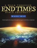 Pdf A Walk through End Times Bible Prophecy