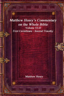 Matthew Henry s Commentary on the Whole Bible Volume VI II   First Corinthians   Second Timothy