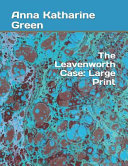 Free Download The Leavenworth Case: Large Print Book