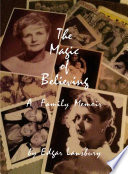 The Magic of Believing  A Lansbury Family Memoir