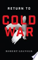 Return to Cold War