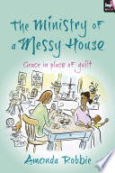 The Ministry of a Messy House Book