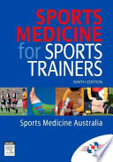 """Sports Medicine for Sports Trainers"" by Sports Medicine Australia"
