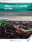 """Impacts of Marine Litter"" by Luisa Galgani, Ricardo Beiras, Francois Galgani, Cristina Panti, Angel Borja"
