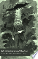Life s Sunbeams and Shadows  Poems and Prose  with Appendix Including Biographical and Historical Notes in Prose