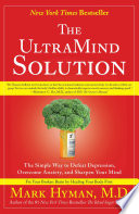 """The UltraMind Solution: Fix Your Broken Brain by Healing Your Body First"" by Mark Hyman"