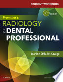 Student Workbook for Frommer s Radiology for the Dental Professional   E Book
