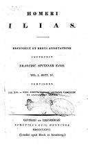 Homeri Ilias recensuit et brevi annotatione instruxit Francisc. Spitzner Saxo