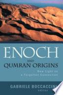 Enoch and Qumran Origins