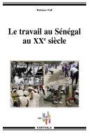 Pdf Le travail au Sénégal au XXe siècle Telecharger