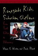Renegade Kids, Suburban Outlaws
