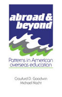 Abroad and Beyond: Patterns in American Overseas Education