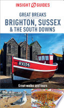 Insight Guides Great Breaks Brighton  Sussex   the South Downs  Travel Guide eBook  Book