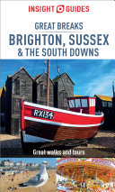 Insight Guides Great Breaks Brighton  Sussex   the South Downs  Travel Guide eBook