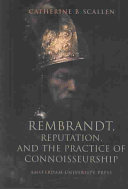 Rembrandt  Reputation  and the Practice of Connoisseurship