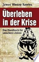 Überleben in der Krise  : das Handbuch für unsichere Zeiten