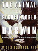 The Animal in the Secret World of Darwin