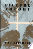 Picture Theory, Essays on Verbal and Visual Representation by W. J. T. Mitchell PDF