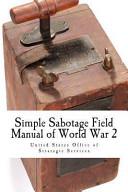 Simple Sabotage Field Manual of World War 2