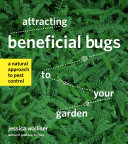 Pdf Attracting Beneficial Bugs to Your Garden
