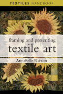 Framing and Presenting Textile Art