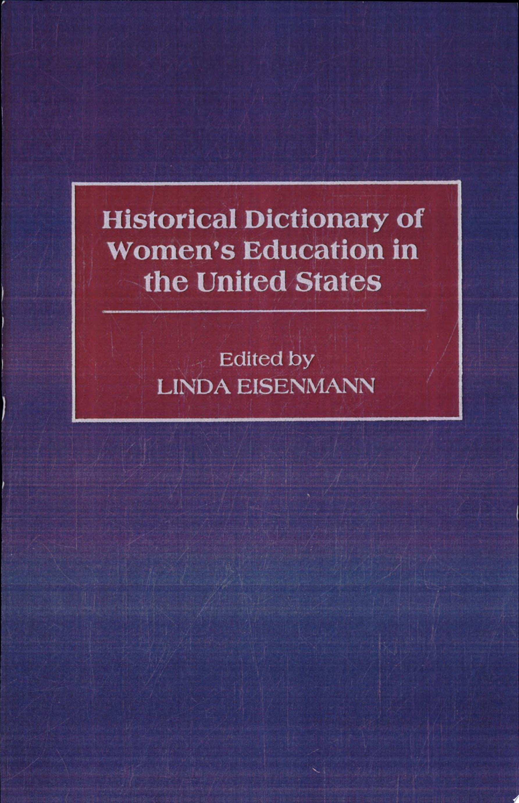 Historical Dictionary of Women s Education in the United States