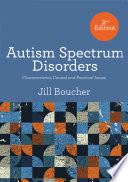 """Autism Spectrum Disorder: Characteristics, Causes and Practical Issues"" by Jill M. Boucher"