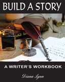 Build A Story   Inkwell and Pen  A Writer s Workbook