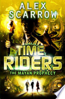 Timeriders The Mayan Prophecy