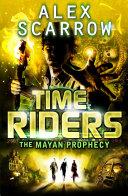 TimeRiders: The Mayan Prophecy Pdf/ePub eBook
