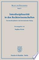 Interdisziplinarität in Den Rechtswissenschaften  : Ein Interdisziplinärer und Internationaler Dialog
