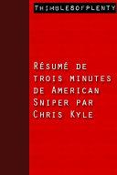 Résumé de 3 minutes d' American Sniper par Chris Kyle ebook