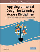 Handbook of Research on Applying Universal Design for Learning Across Disciplines  Concepts  Case Studies  and Practical Implementation