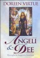 Angeli & dee. Risveglia la saggezza interiore