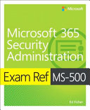 Exam Ref Ms 500 Microsoft 365 Security Administration