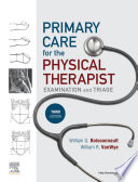 """Primary Care for the Physical Therapist E-Book: Examination and Triage"" by William G. Boissonnault, William R Vanwye"
